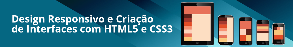 Design Responsivo e Criação de Interfaces com HTML5 e CSS3