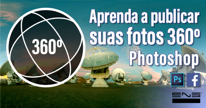Adobe Photoshop: Como postar fotos no Facebook em 360º